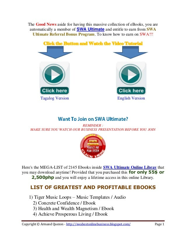 The Good News aside for having this massive collection of eBooks, you are    automatically a member of SWA Ultimate and en...