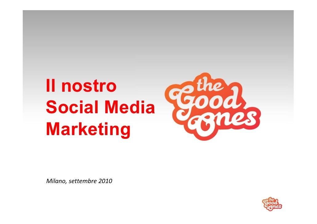 TheGoodOnes: il nostro social media marketing