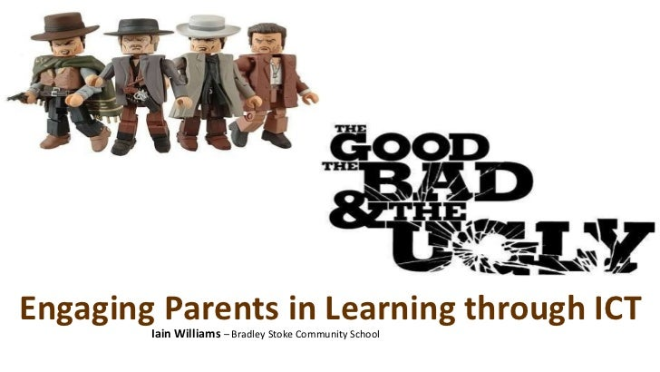Engaging Parents in Learning through ICT Iain Williams  – Bradley Stoke Community School