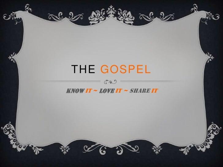 THE GOSPELKNOW IT ~ LOVE IT ~ SHARE IT