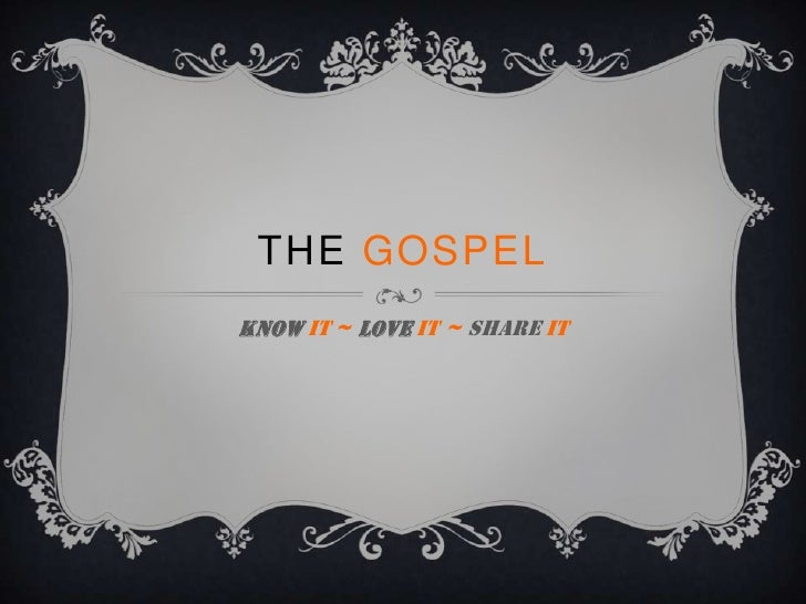 THE GOSPELKNOW IT ~ LOVE IT ~ SHARE IT