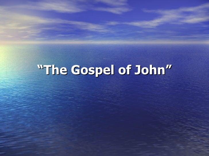 """"""" The Gospel of John"""""""