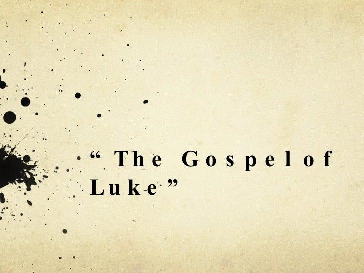 """"""" The Gospel of Luke"""""""