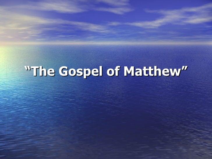 """"""" The Gospel of Matthew"""""""