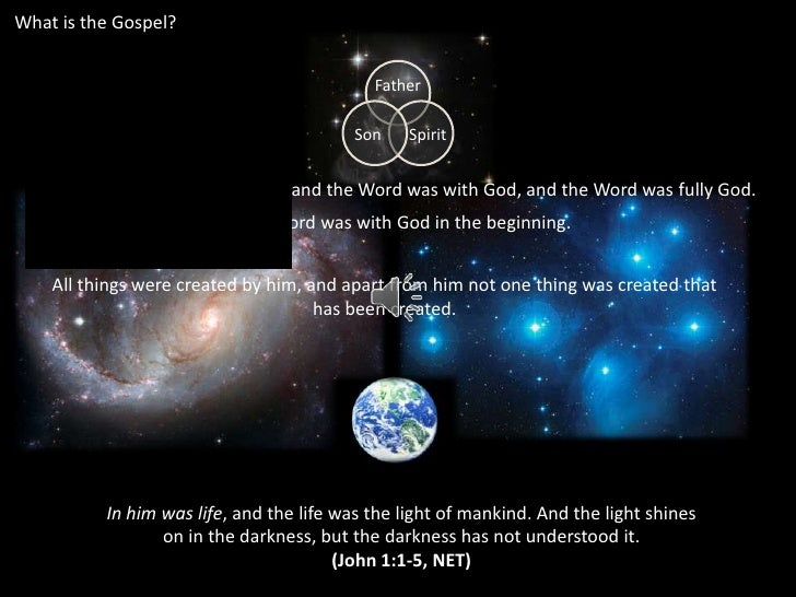 What is the Gospel?<br />In the beginning was the Word, and the Word was with God, and the Word was fully God. <br />The W...