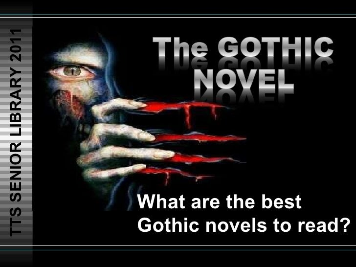 TTS SENIOR LIBRARY 2011 What are the best Gothic novels to read?