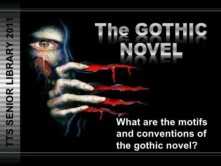 The gothic motifs and conventions 2011 12