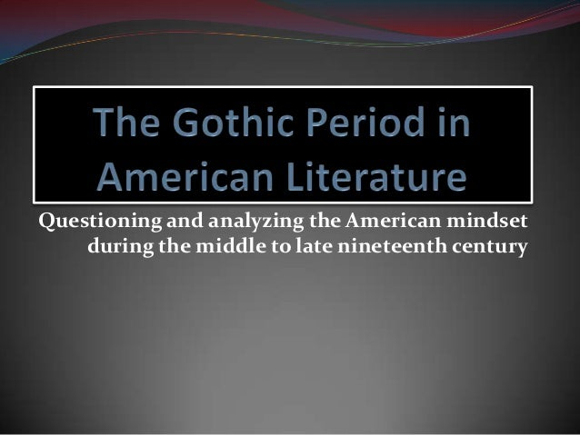 Questioning and analyzing the American mindset during the middle to late nineteenth century