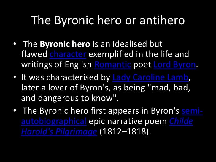 the byronic hero More recently, particularly in film, the byronic hero archetype is also deeply intertwined with one of entertainment's most irritating tropes - the white savior complex.
