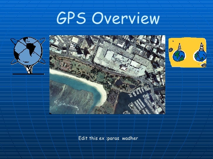 GPS Overview Edit this ex :paras  wadher