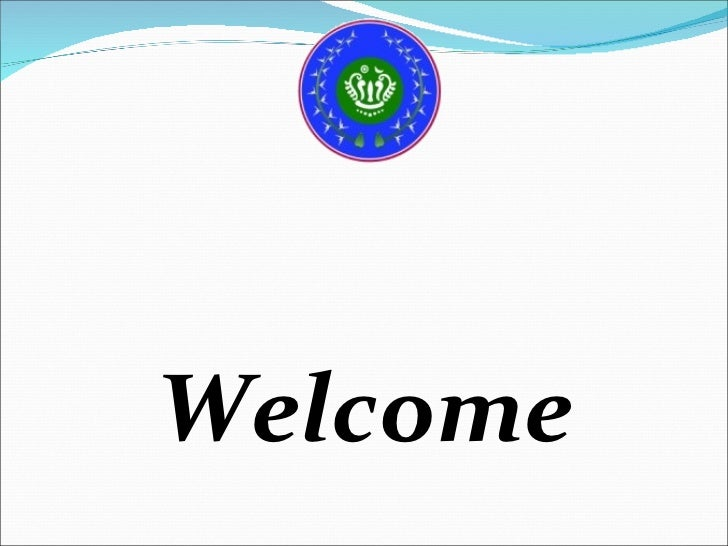 <ul><ul><ul><ul><ul><li>Welcome </li></ul></ul></ul></ul></ul>