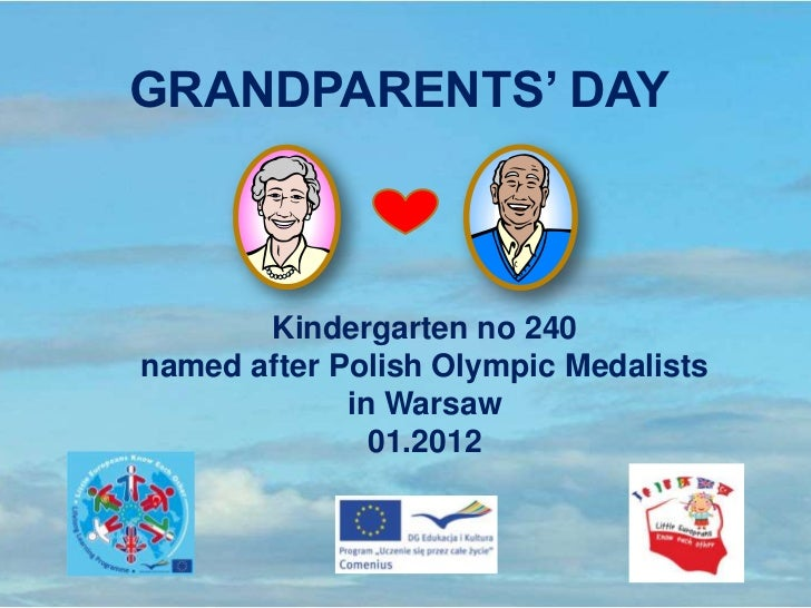 GRANDPARENTS' DAY       Kindergarten no 240named after Polish Olympic Medalists             in Warsaw               01.2012
