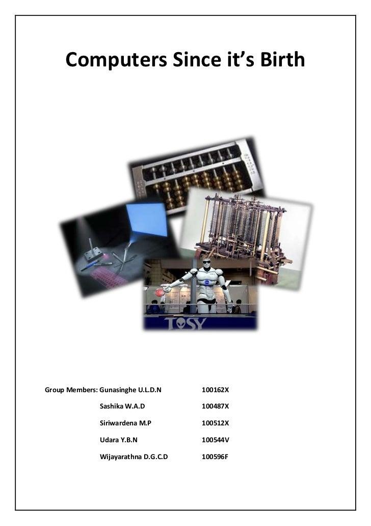 Computers Since it's BirthGroup Members: Gunasinghe U.L.D.N     100162X               Sashika W.A.D          100487X      ...