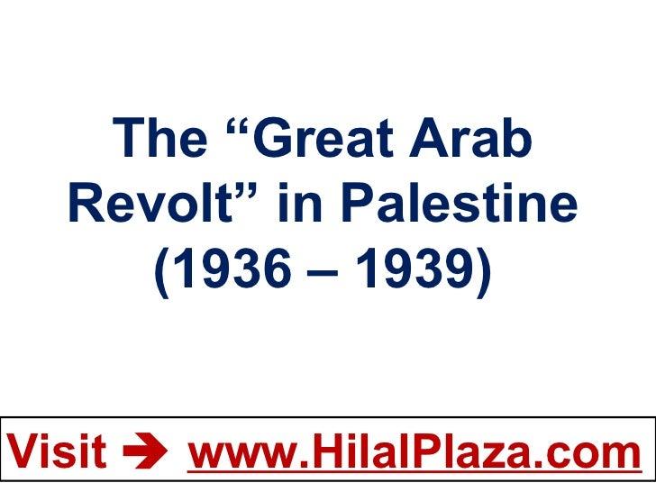 "The ""Great Arab Revolt"" in Palestine (1936 – 1939)"