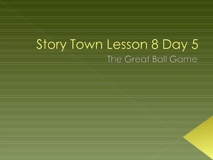 The Great Ball Game Lesson 8 Day 5