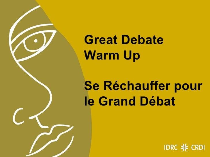 Great Debate Warm Up Se Réchauffer pour le Grand Débat