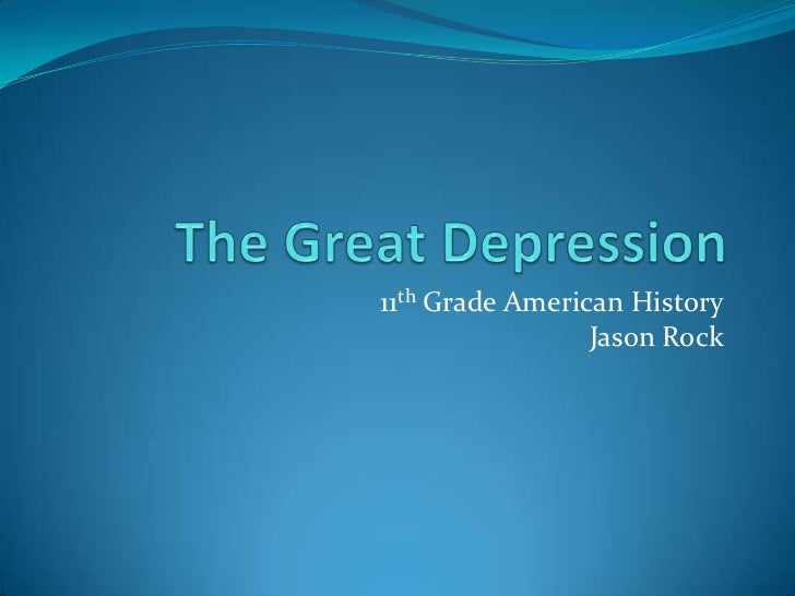 The Great Depression<br />11th Grade American HistoryJason Rock<br />