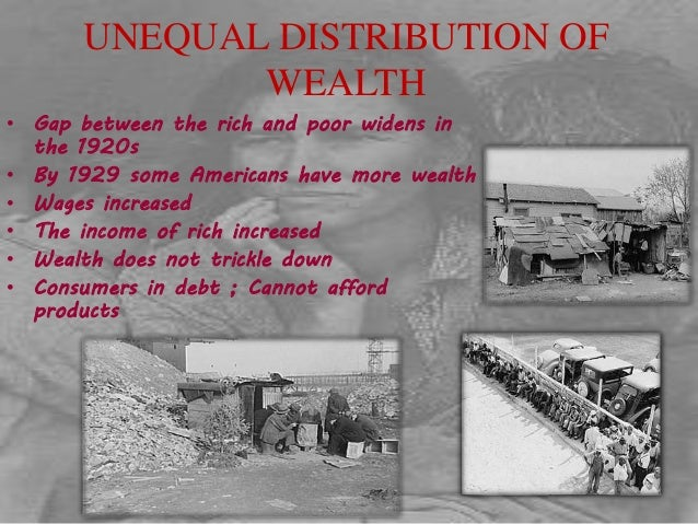 the unequal distribution of wealth caused the great depression The depression was caused by a number of serious these problems contributed to the crisis that began the great depression unequal distribution of wealth.