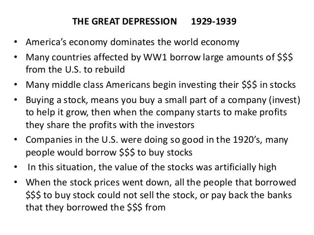 THE GREAT DEPRESSION 1929-1939• America's economy dominates the world economy• Many countries affected by WW1 borrow large...