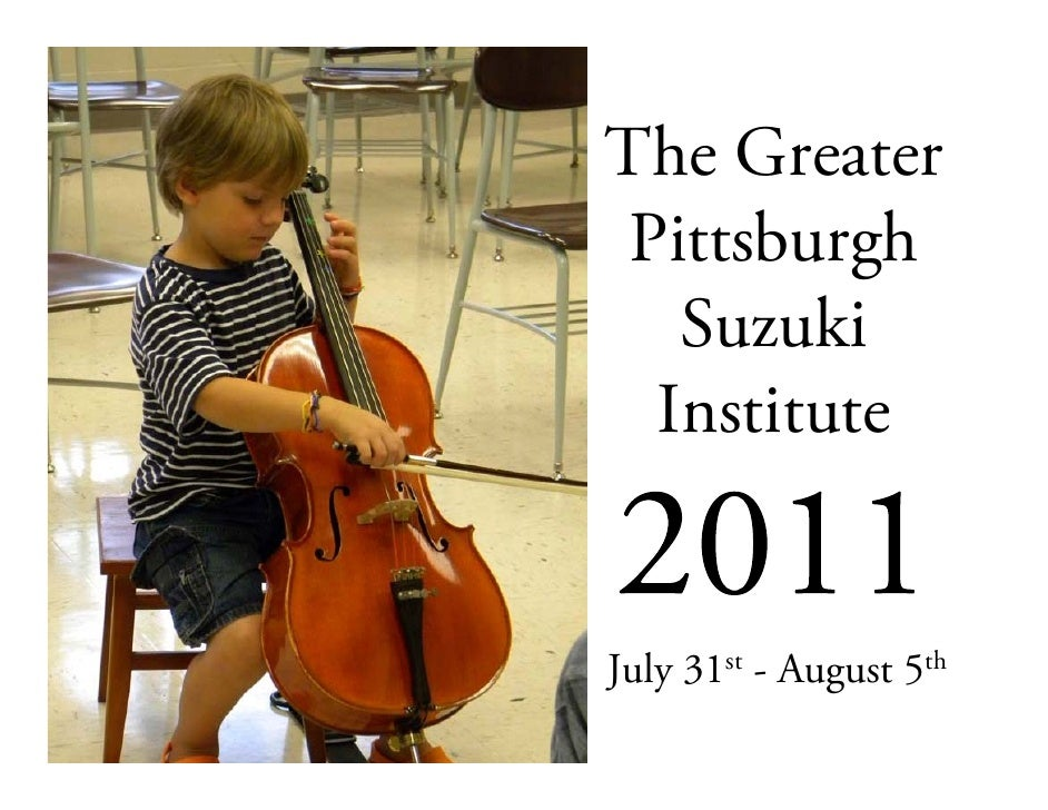 The Greater Pittsburgh   Suzuki  InstituteJuly 31st - August 5th