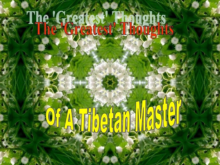 The 'Greatest' Thoughts Of A Tibetan Master