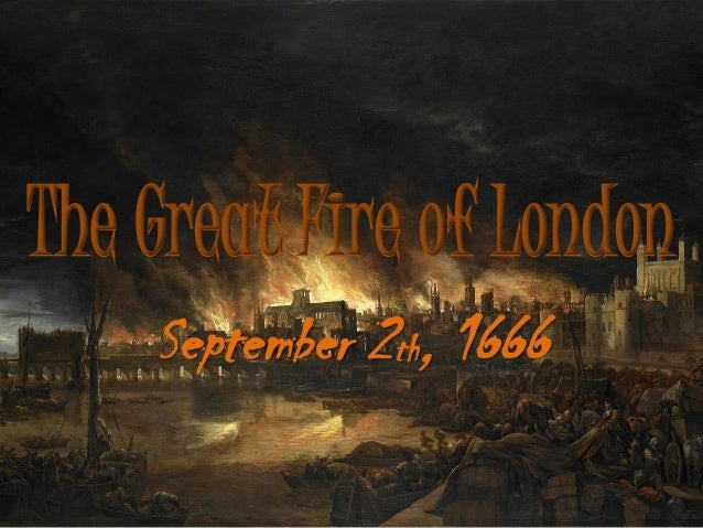 The Great fire of London - 1666
