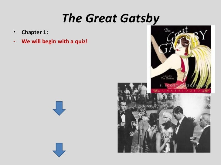 The Great Gatsby•   Chapter 1:-   We will begin with a quiz!