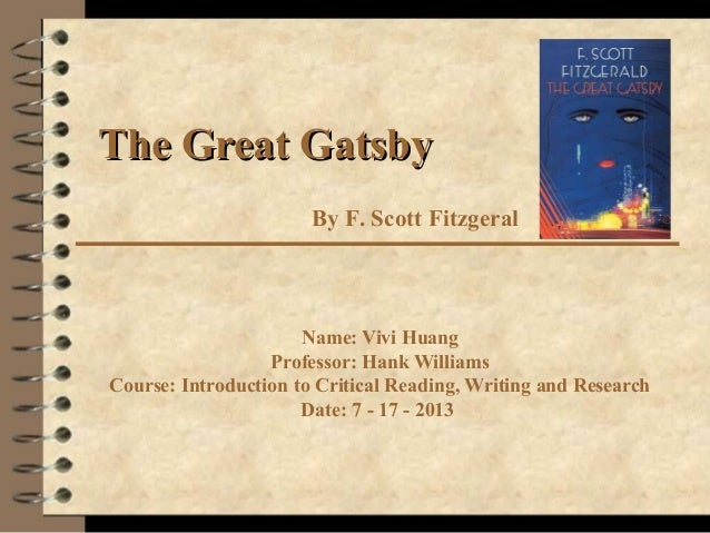the great gtsby a presentation essay 1 in what sense is the great gatsby an autobiographical novel does fitzgerald write more of himself into the character of nick or the character of gatsby, or are.