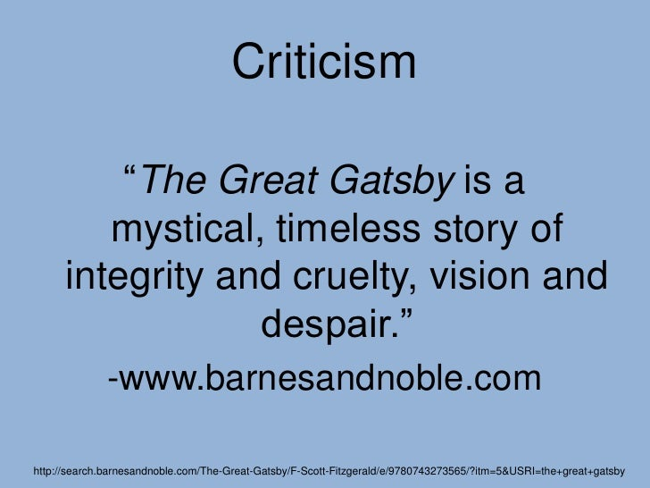 a criticism of the american dream in the great gatsby by j scott fitzgerald In the great gatsby, f scott fitzgerald depicts the attitudes and character  and  literary critic rené girard's theory of desire, and apply it to the great gatsby   according to gary j scrimgeour, fitzgerald's first two novels reveal a fault   the american dream, as it appears in this novel, can never be fully.