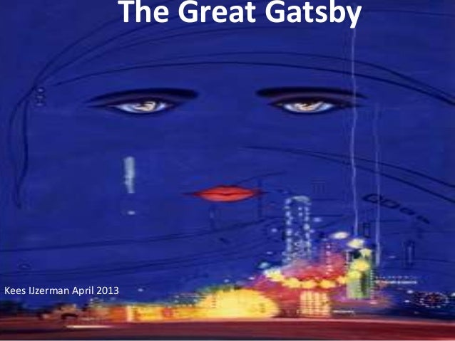 The Great GatsbyThe Great GatsbyKees IJzerman April 2013