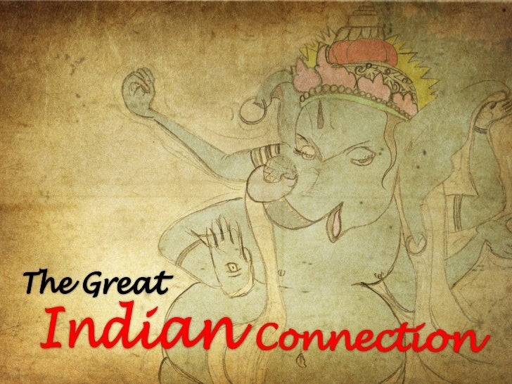 The Great Indian Connection
