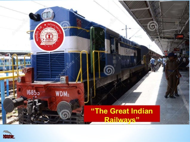 """""""The Great Indian Railways"""" - Lifeline of the Nation…"""
