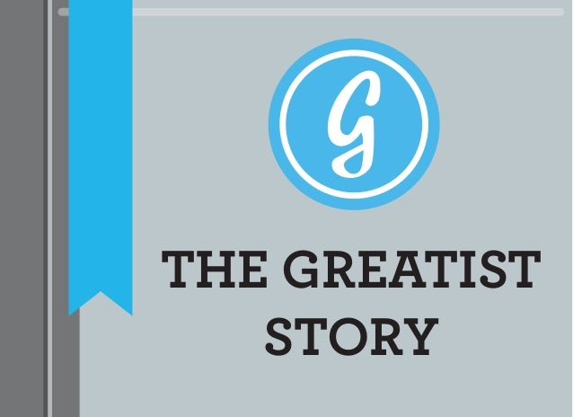THE GREATIST STORY
