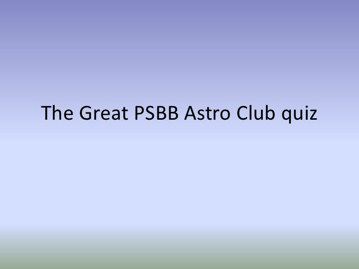 The Great PSBB Astro Club quiz<br />