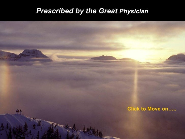 Prescribed by the Great  Physician   Click to Move on…..