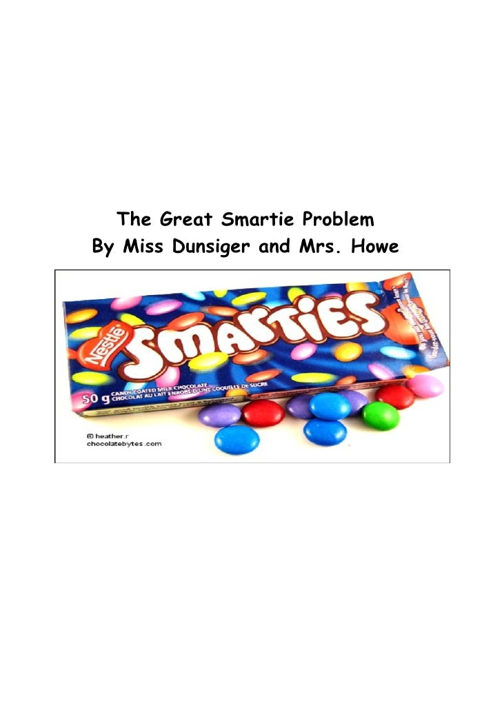 The Great Smartie ProblemBy Miss Dunsiger and Mrs. Howe