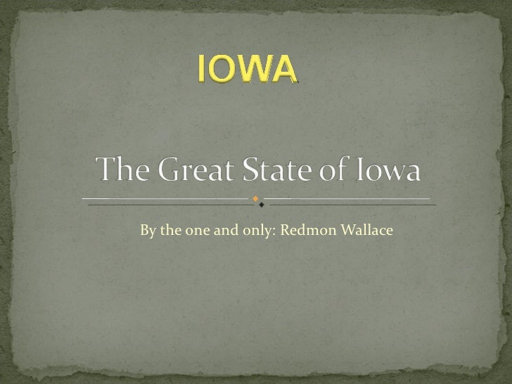 The great state of iowa