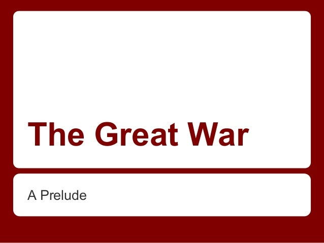 The Great War A Prelude