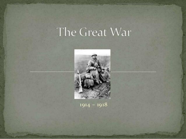 1914 – 1918