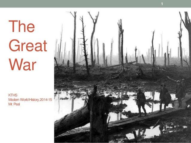 1 The Great War KTHS ModernWorldHistory,2014-15 Mr.Peal