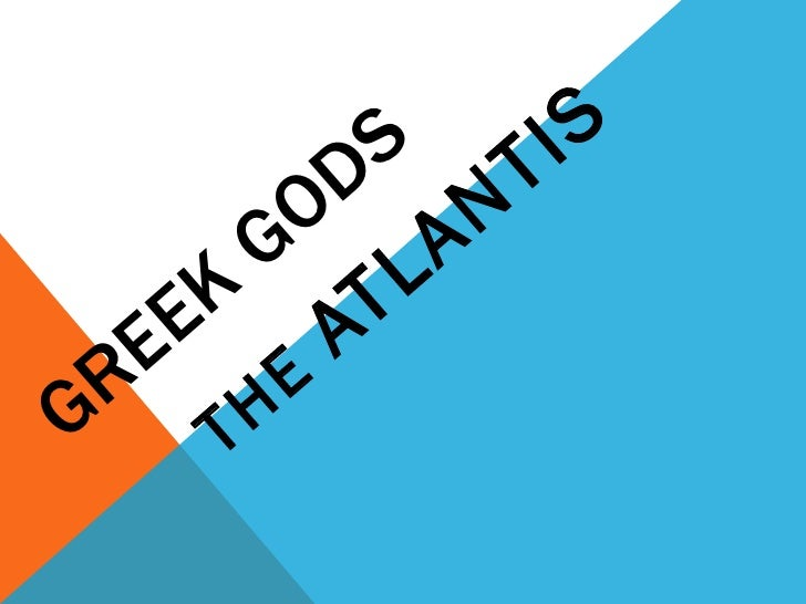 The Greek gods and the Atlantis
