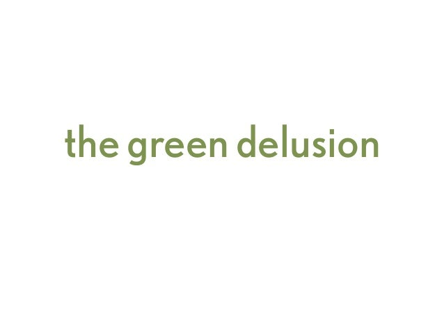 the green delusion