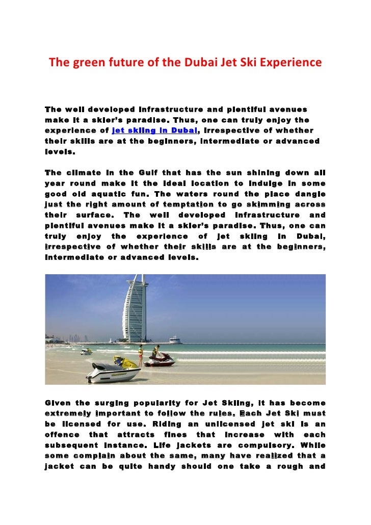 The green future of the Dubai Jet Ski ExperienceThe well developed infrastructure and plentiful avenuesmake it a skier's p...