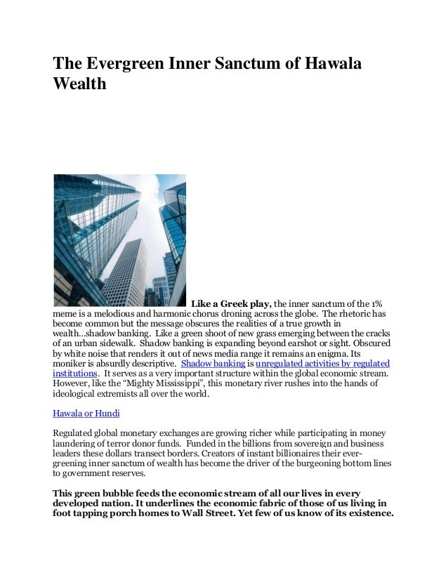 The Evergreen Inner Sanctum of Hawala Wealth Like a Greek play, the inner sanctum of the 1% meme is a melodious and harmon...
