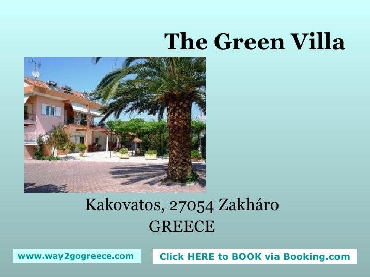 The Green Villa Kakovatos, 27054 Zakháro GREECE