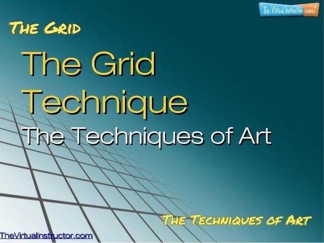 The Grid Technique