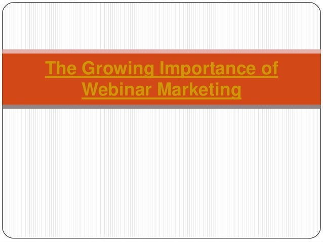 The Growing Importance of Webinar Marketing