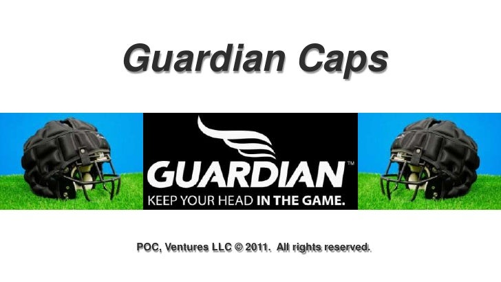Guardian CapsPOC, Ventures LLC © 2011. All rights reserved.