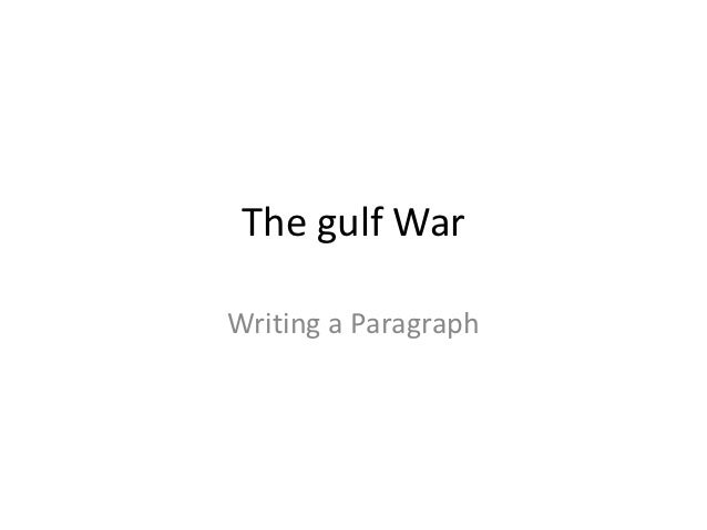 The gulf WarWriting a Paragraph