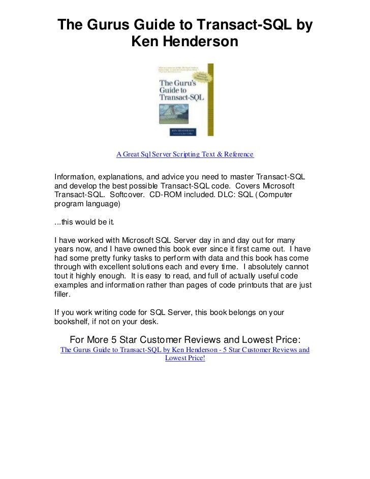 The Gurus Guide to Transact-SQL by         Ken Henderson                       A Great Sql Server Scripting Text & Referen...